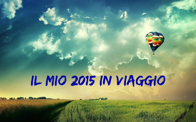 The best of… Il mio 2015 in viaggio